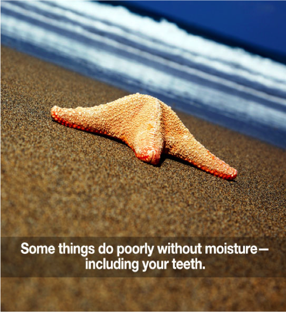 Teeth Need Moisture